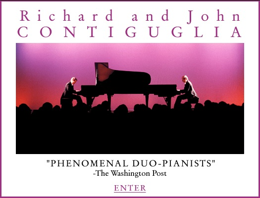 Richard and John CONTIGUGLIA, Duo-Pianists, Enter Here